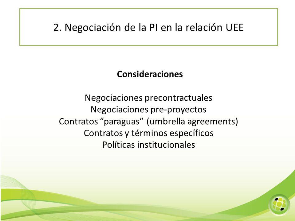 Consideraciones Negociaciones precontractuales Negociaciones pre-proyectos Contratos paraguas (umbrella agreements) Contratos y términos específicos P