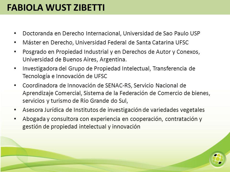 Doctoranda en Derecho Internacional, Universidad de Sao Paulo USP Máster en Derecho, Universidad Federal de Santa Catarina UFSC Posgrado en Propiedad