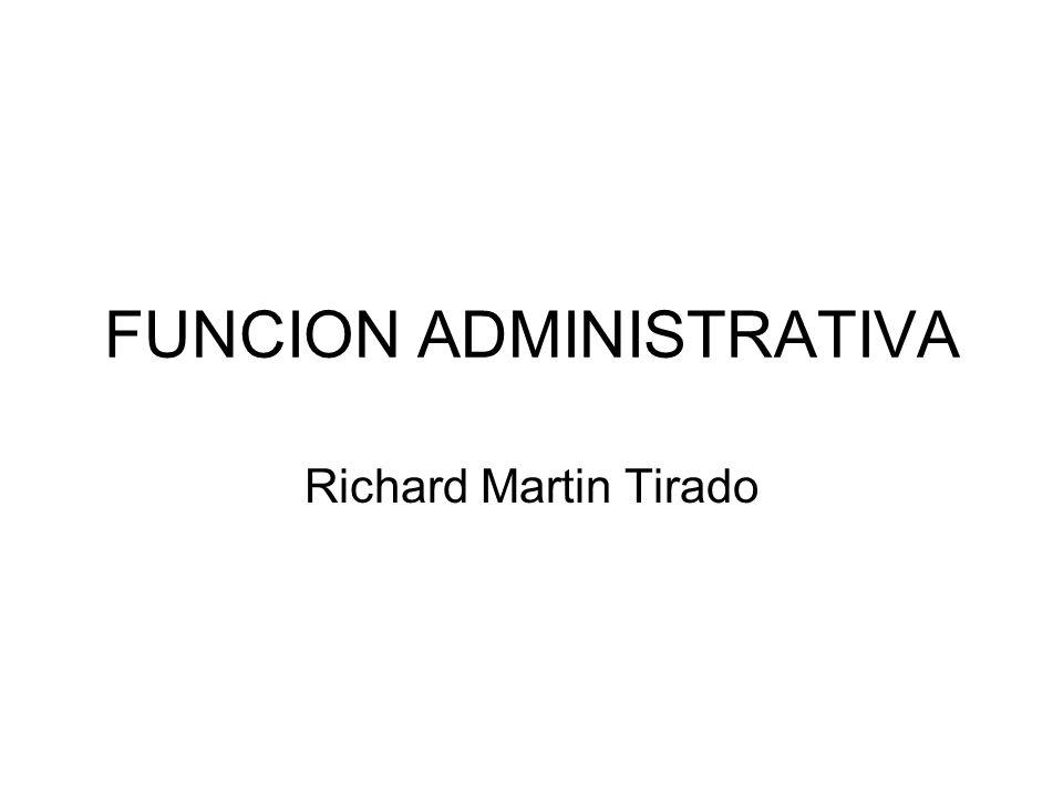FUNCION ADMINISTRATIVA Richard Martin Tirado