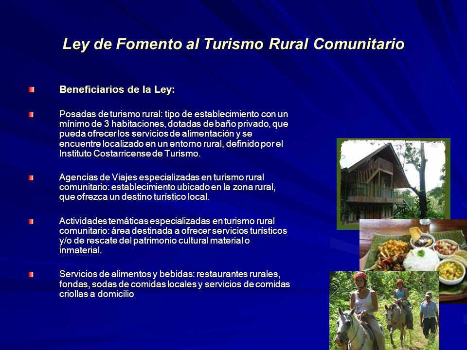 Ley de Fomento al Turismo Rural Comunitario Beneficiarios de la Ley: Posadas de turismo rural: tipo de establecimiento con un mínimo de 3 habitaciones