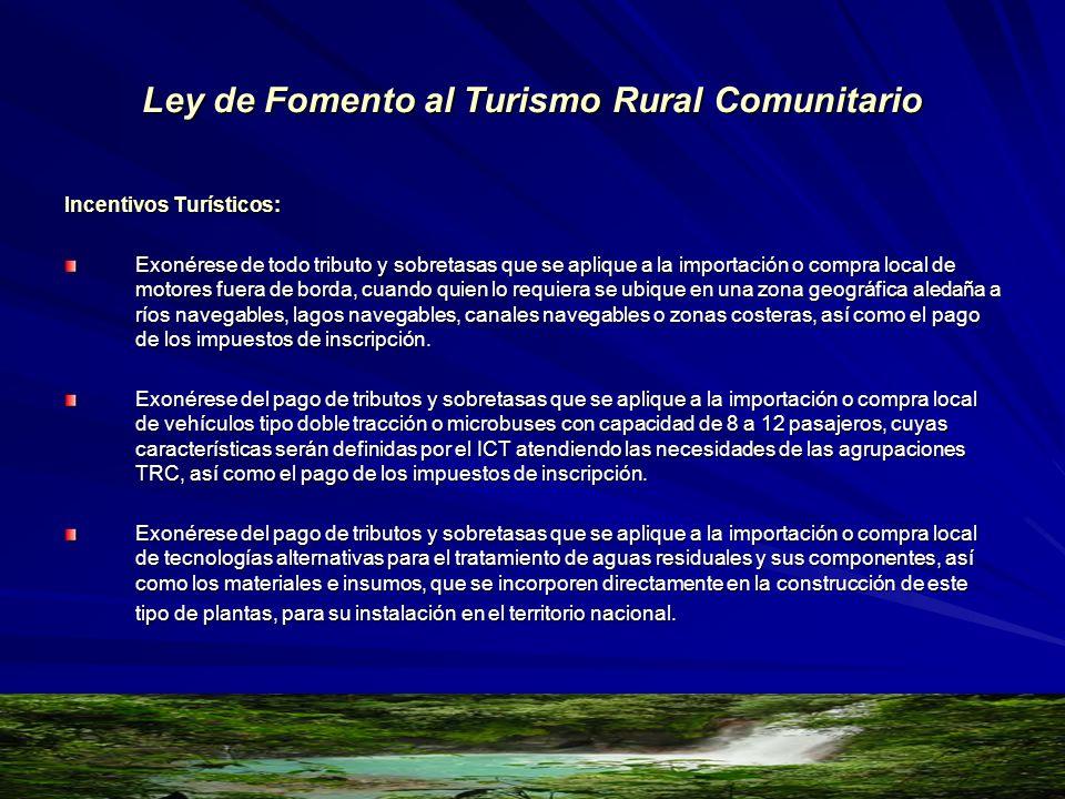 Ley de Fomento al Turismo Rural Comunitario Incentivos Turísticos: Exonérese de todo tributo y sobretasas que se aplique a la importación o compra loc