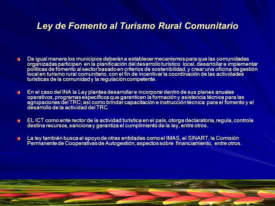Ley de Fomento al Turismo Rural Comunitario De igual manera los municipios deberán a establecer mecanismos para que las comunidades organizadas partic