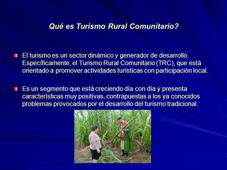 Qué es Turismo Rural Comunitario? El turismo es un sector dinámico y generador de desarrollo. Específicamente, el Turismo Rural Comunitario (TRC), que
