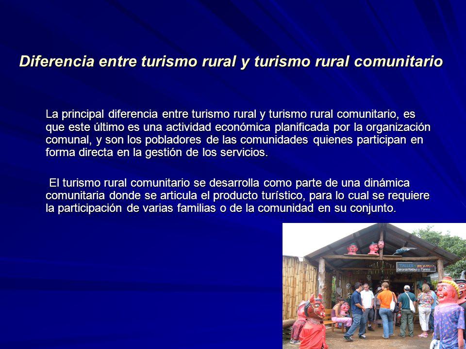 Diferencia entre turismo rural y turismo rural comunitario La principal diferencia entre turismo rural y turismo rural comunitario, es que este último