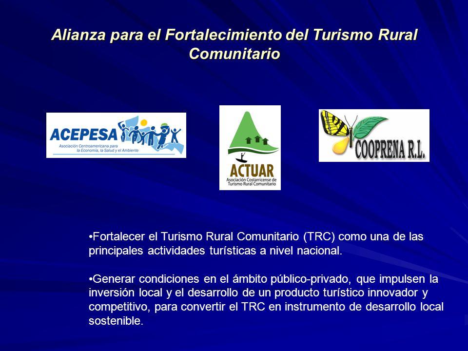 Alianza para el Fortalecimiento del Turismo Rural Comunitario Fortalecer el Turismo Rural Comunitario (TRC) como una de las principales actividades tu