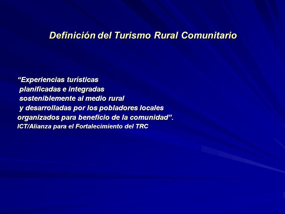 Definición del Turismo Rural Comunitario Experiencias turísticasExperiencias turísticas planificadas e integradas planificadas e integradas sostenible