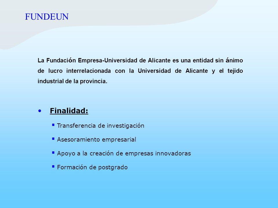 La Fundaci ó n Empresa-Universidad de Alicante es una entidad sin á nimo de lucro interrelacionada con la Universidad de Alicante y el tejido industri