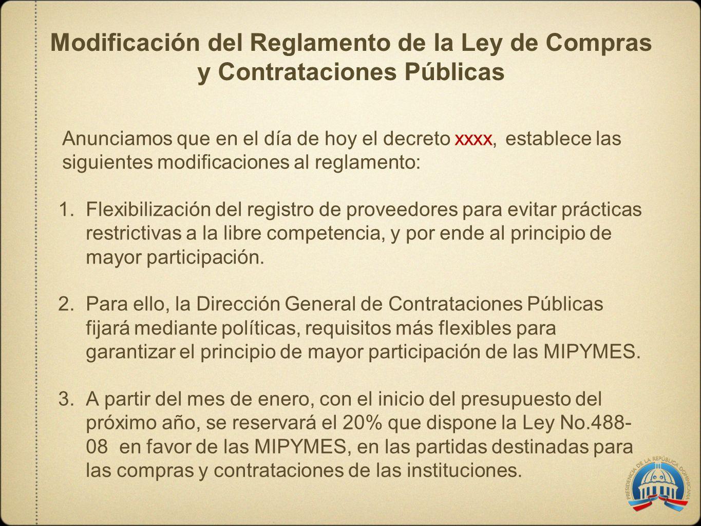 Modificación del Reglamento de la Ley de Compras y Contrataciones Públicas Anunciamos que en el día de hoy el decreto xxxx, establece las siguientes m