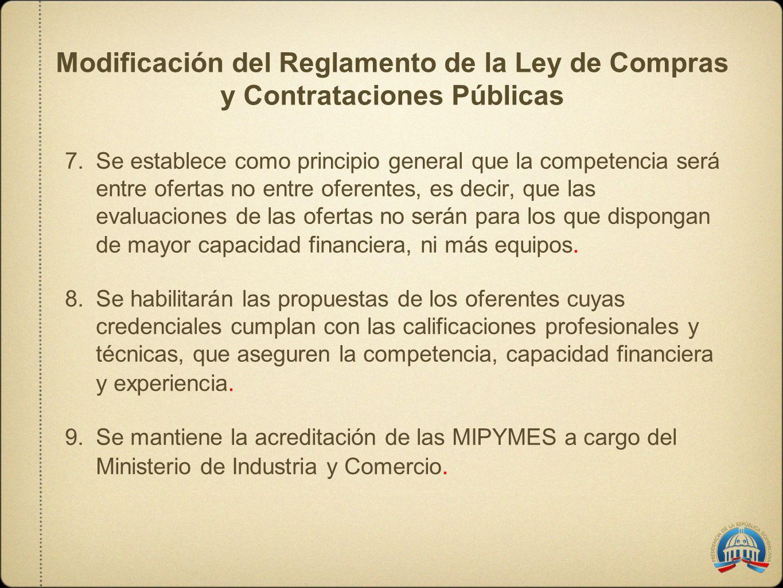 7.Se establece como principio general que la competencia será entre ofertas no entre oferentes, es decir, que las evaluaciones de las ofertas no serán