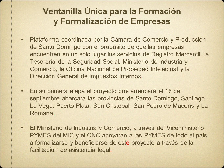 Ventanilla Única para la Formación y Formalización de Empresas Plataforma coordinada por la Cámara de Comercio y Producción de Santo Domingo con el pr