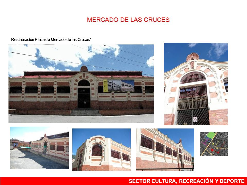 Restauración Plaza de Mercado de las Cruces MERCADO DE LAS CRUCES SECTOR CULTURA, RECREACIÓN Y DEPORTE