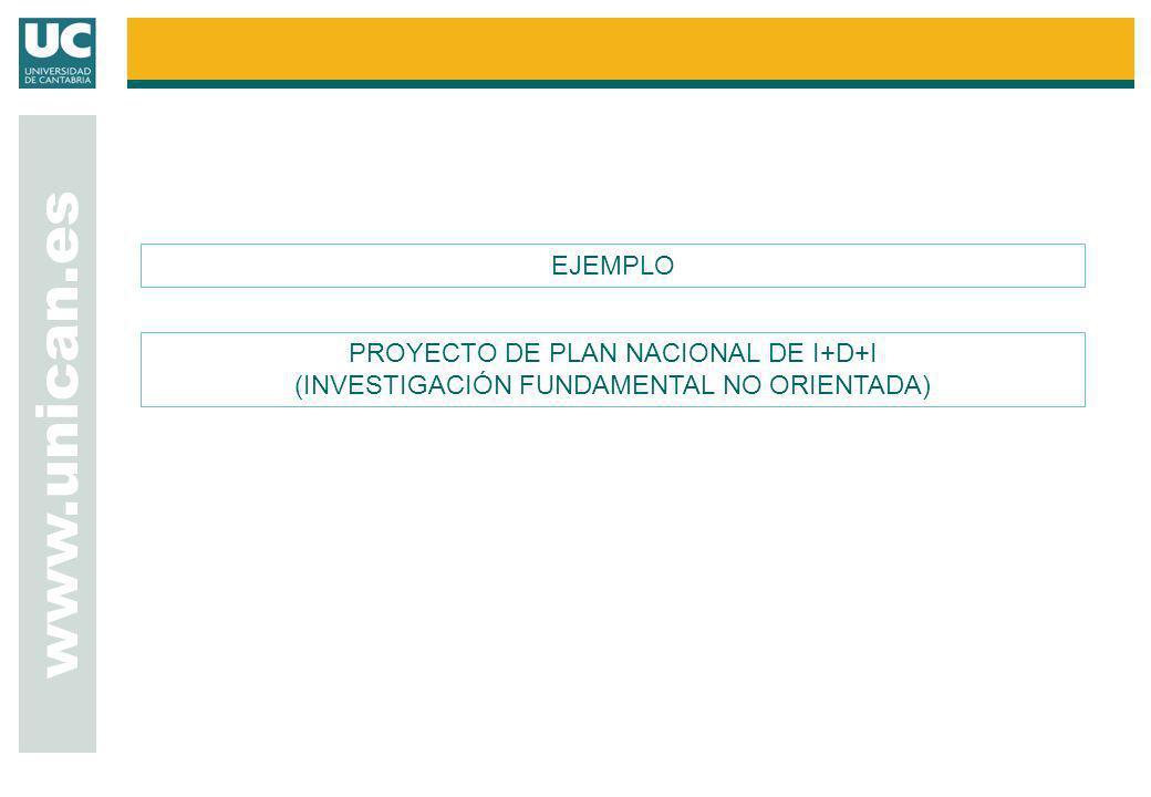 www.unican.es EJEMPLO PROYECTO DE PLAN NACIONAL DE I+D+I (INVESTIGACIÓN FUNDAMENTAL NO ORIENTADA)