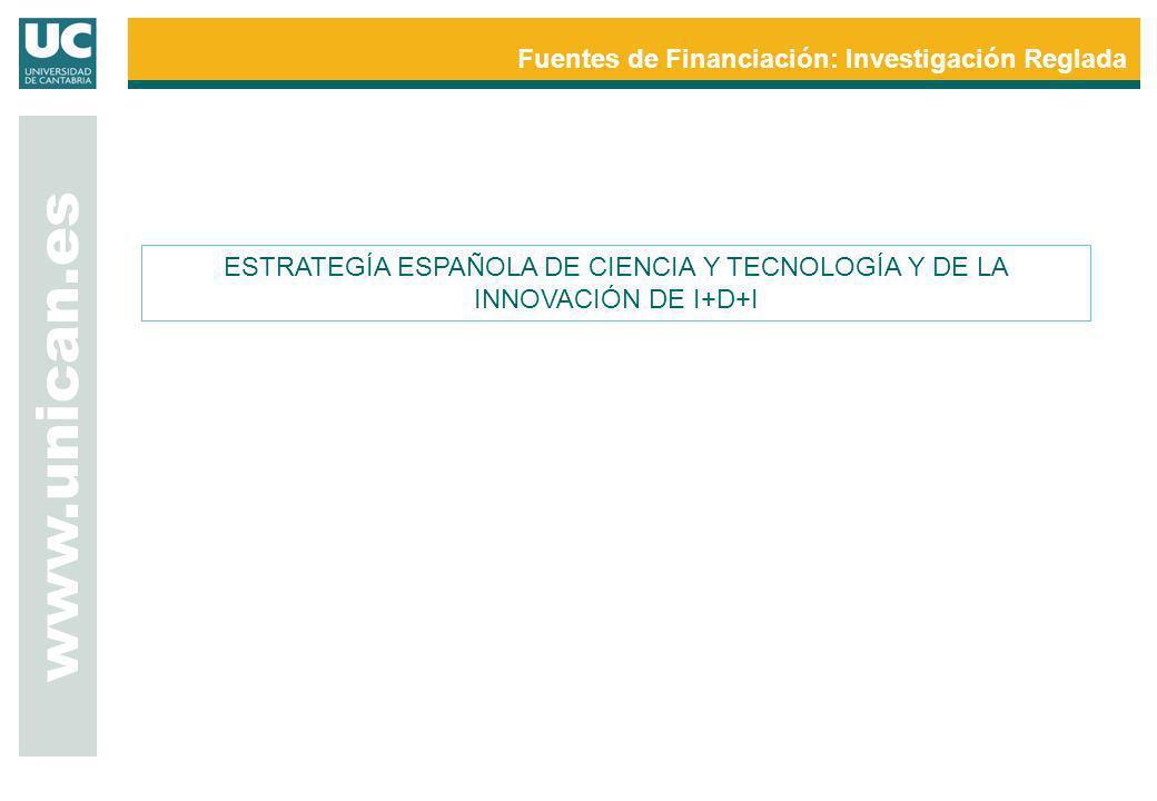 www.unican.es Fuentes de Financiación: Investigación Reglada Líneas Instrumentales Ley de la Ciencia 14/2011 Reformar el sistema español de ciencia, tecnología y empresa.