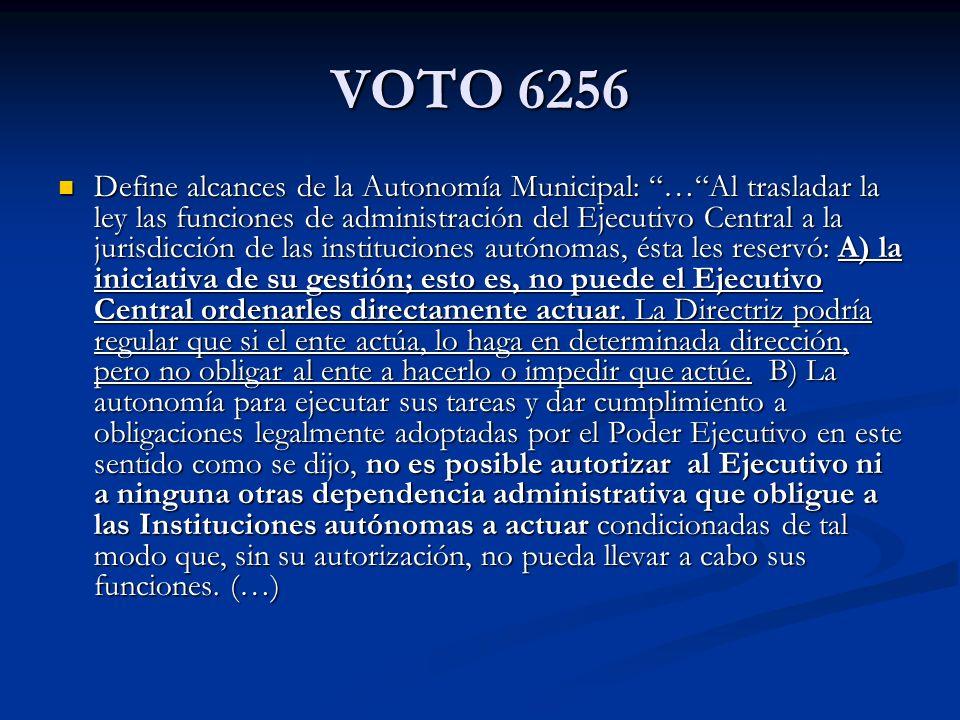 VOTO 6256 Define alcances de la Autonomía Municipal: …Al trasladar la ley las funciones de administración del Ejecutivo Central a la jurisdicción de l