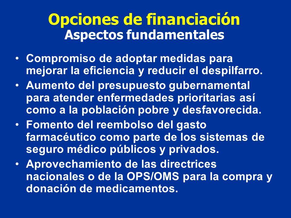 Opciones de financiación Aspectos fundamentales Compromiso de adoptar medidas para mejorar la eficiencia y reducir el despilfarro. Aumento del presupu