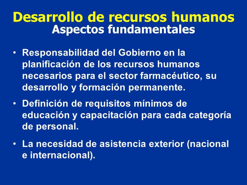 Desarrollo de recursos humanos Aspectos fundamentales Responsabilidad del Gobierno en la planificación de los recursos humanos necesarios para el sect
