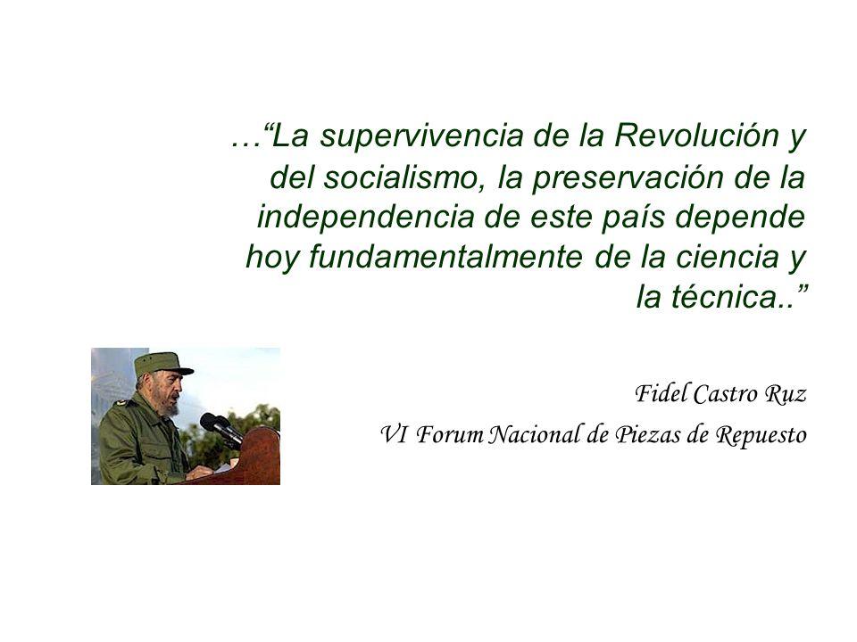 …La supervivencia de la Revolución y del socialismo, la preservación de la independencia de este país depende hoy fundamentalmente de la ciencia y la técnica..