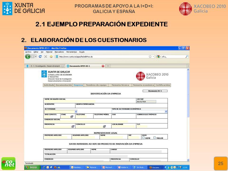 PROGRAMAS DE APOYO A LA I+D+I: GALICIA Y ESPAÑA Formación especializada en xestión da innovación Rede de Xestores de Innovación de Galicia (XIGA) 25 2