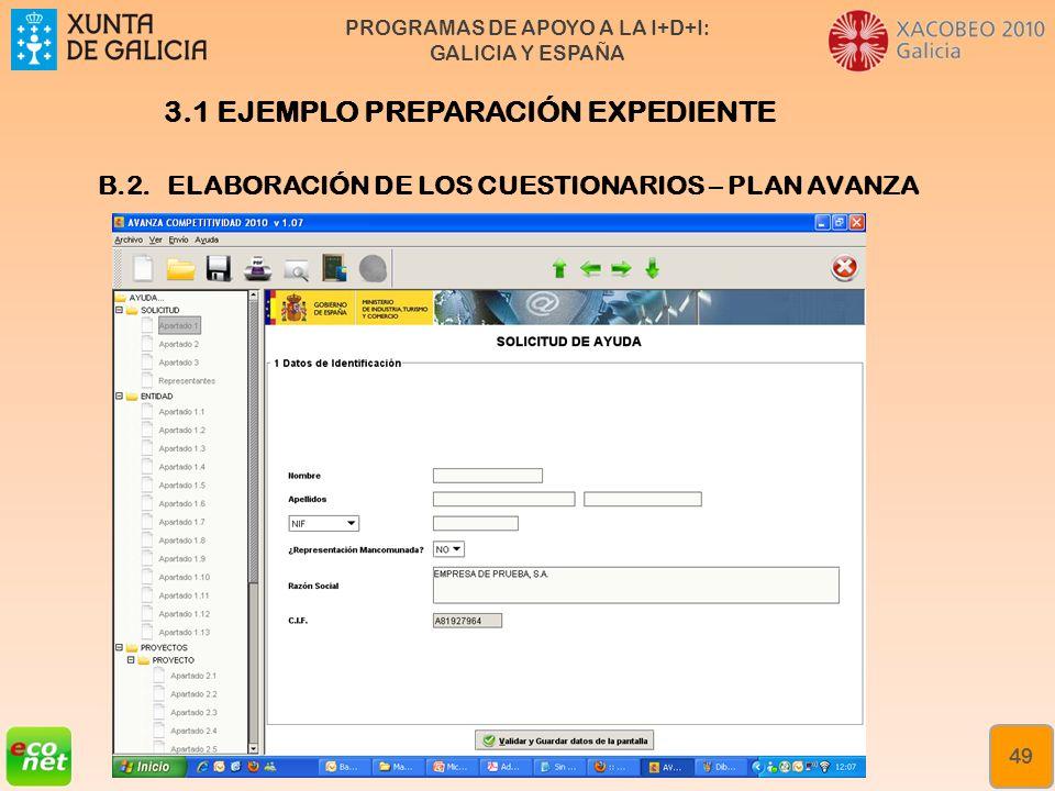 PROGRAMAS DE APOYO A LA I+D+I: GALICIA Y ESPAÑA Formación especializada en xestión da innovación Rede de Xestores de Innovación de Galicia (XIGA) 49 B