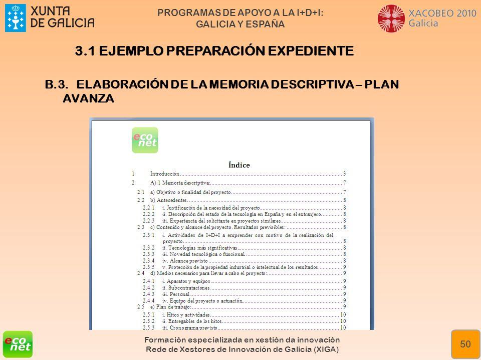 PROGRAMAS DE APOYO A LA I+D+I: GALICIA Y ESPAÑA Formación especializada en xestión da innovación Rede de Xestores de Innovación de Galicia (XIGA) 50 B