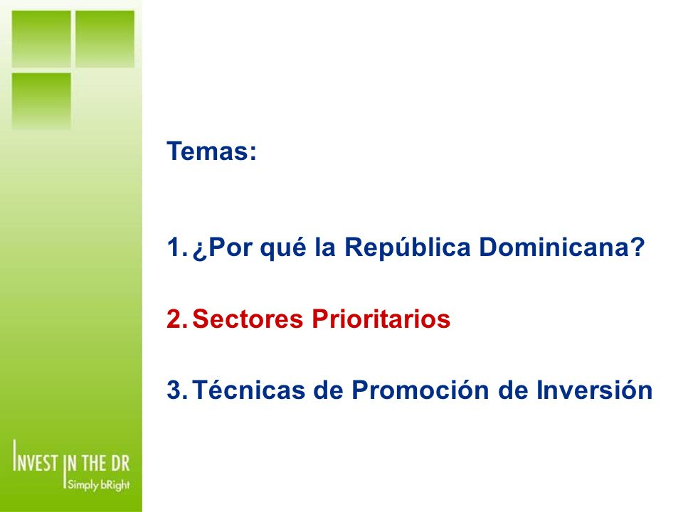 Temas: 1.¿Por qué la República Dominicana.
