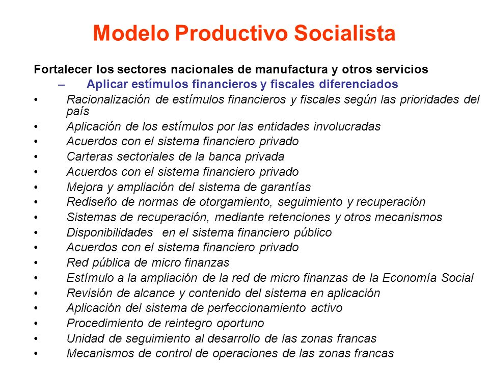 Fortalecer los sectores nacionales de manufactura y otros servicios –Aplicar estímulos financieros y fiscales diferenciados Racionalización de estímul