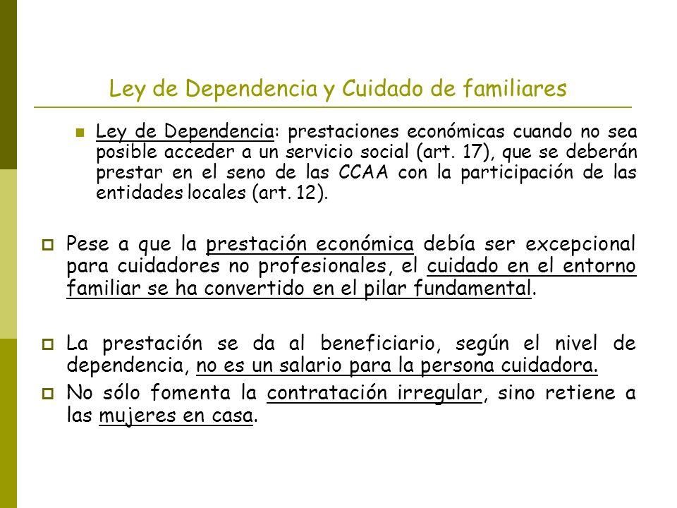 Ley de Dependencia y Cuidado de familiares Ley de Dependencia: prestaciones económicas cuando no sea posible acceder a un servicio social (art. 17), q