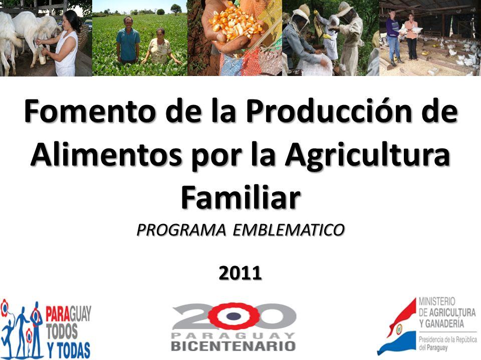 Fomento de la Producción de Alimentos por la Agricultura Familiar PROGRAMA EMBLEMATICO 2011