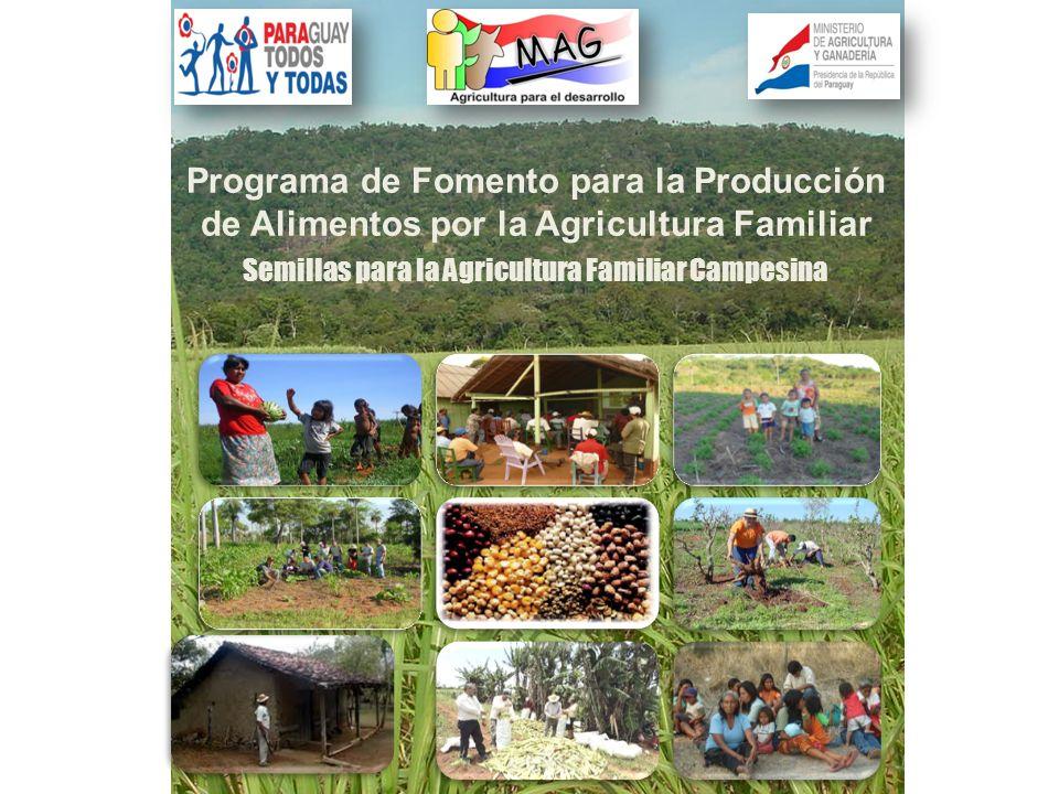 Programa de Fomento para la Producción de Alimentos por la Agricultura Familiar Semillas para la Agricultura Familiar Campesina