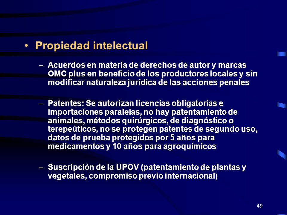 49 Propiedad intelectual –Acuerdos en materia de derechos de autor y marcas OMC plus en beneficio de los productores locales y sin modificar naturalez
