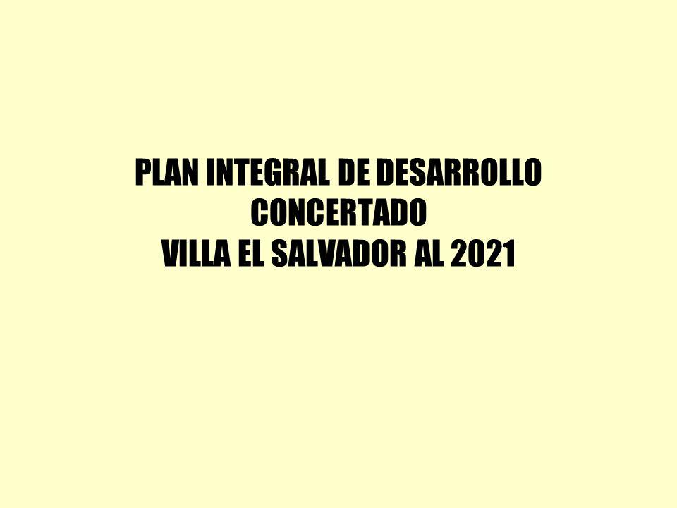 PLAN INTEGRAL DE DESARROLLO CONCERTADO VILLA EL SALVADOR AL 2021