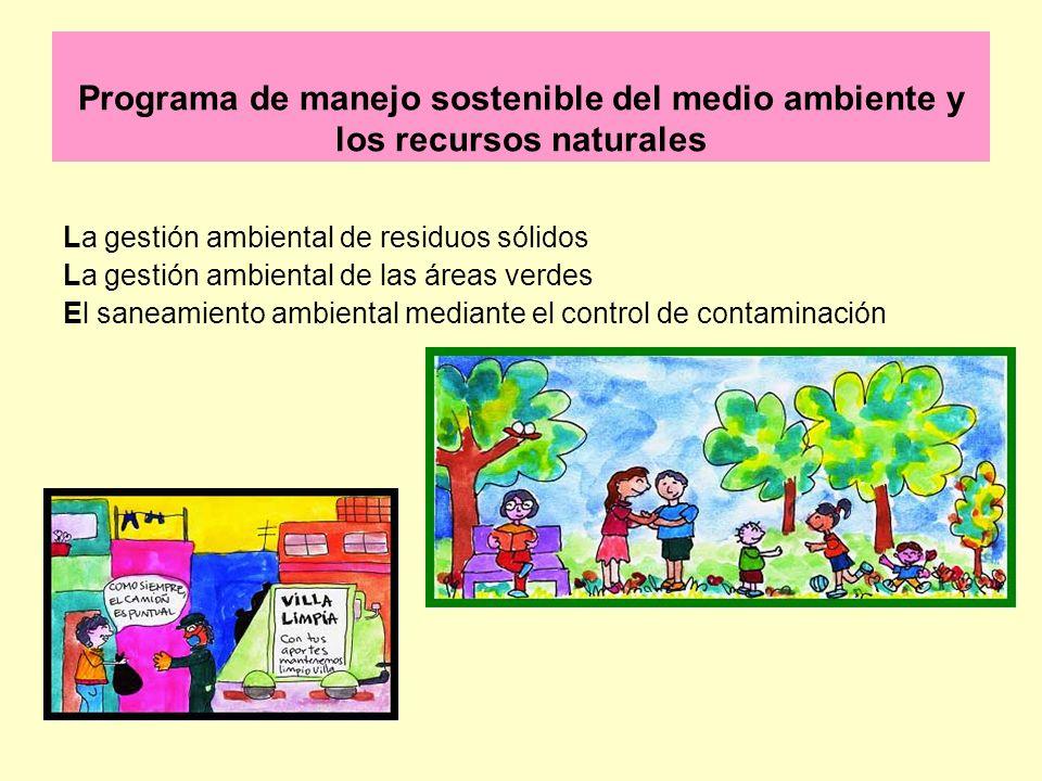 Programa de manejo sostenible del medio ambiente y los recursos naturales La gestión ambiental de residuos sólidos La gestión ambiental de las áreas v