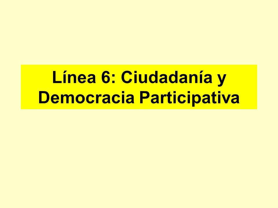 Línea 6: Ciudadanía y Democracia Participativa