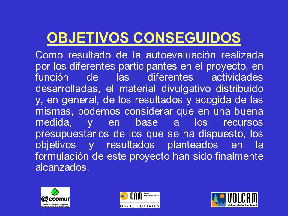 OBJETIVOS CONSEGUIDOS Como resultado de la autoevaluación realizada por los diferentes participantes en el proyecto, en función de las diferentes acti