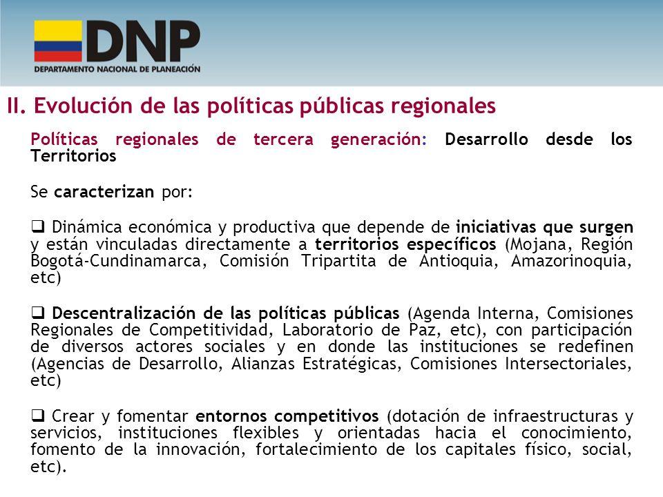 II. Evolución de las políticas públicas regionales Políticas regionales de tercera generación: Desarrollo desde los Territorios Se caracterizan por: D