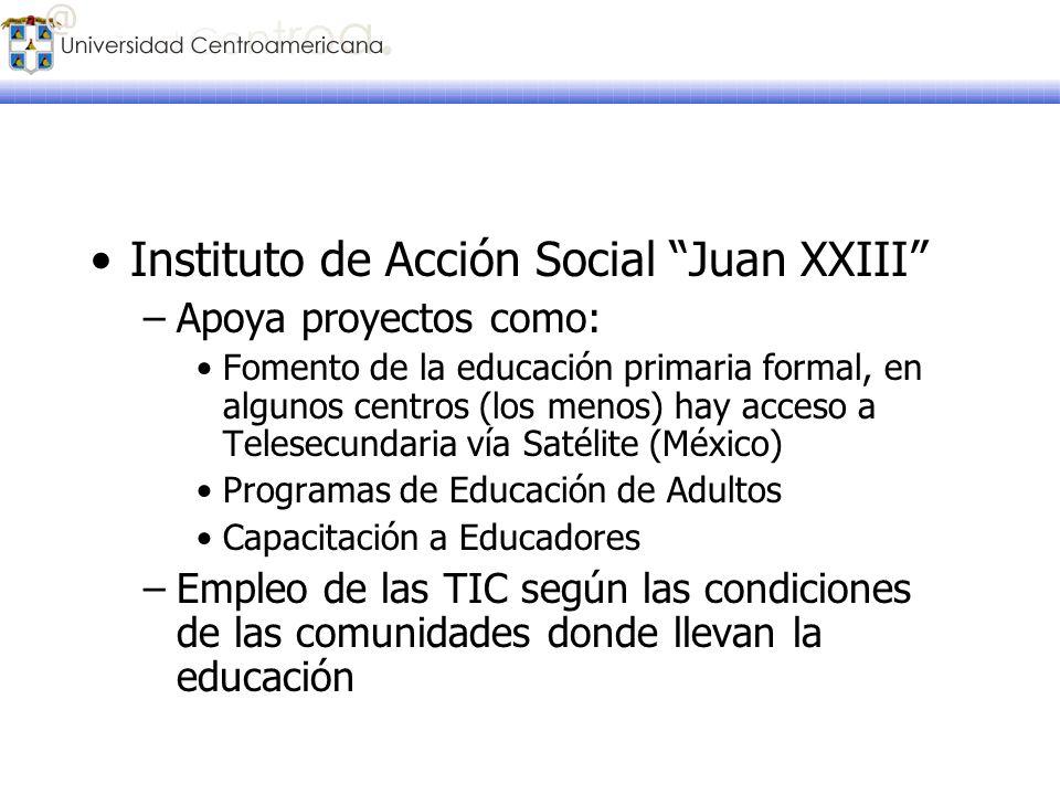 Instituto de Acción Social Juan XXIII –Apoya proyectos como: Fomento de la educación primaria formal, en algunos centros (los menos) hay acceso a Tele