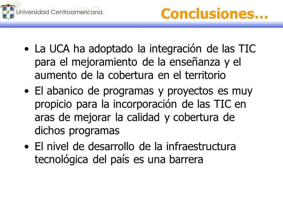Conclusiones… La UCA ha adoptado la integración de las TIC para el mejoramiento de la enseñanza y el aumento de la cobertura en el territorio El abani