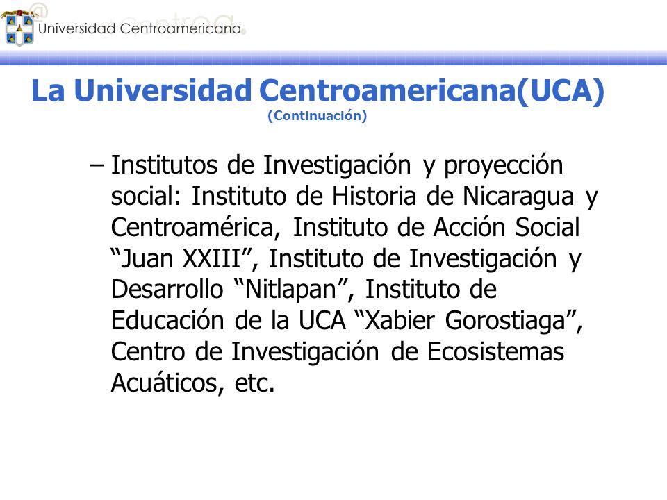 –Institutos de Investigación y proyección social: Instituto de Historia de Nicaragua y Centroamérica, Instituto de Acción Social Juan XXIII, Instituto
