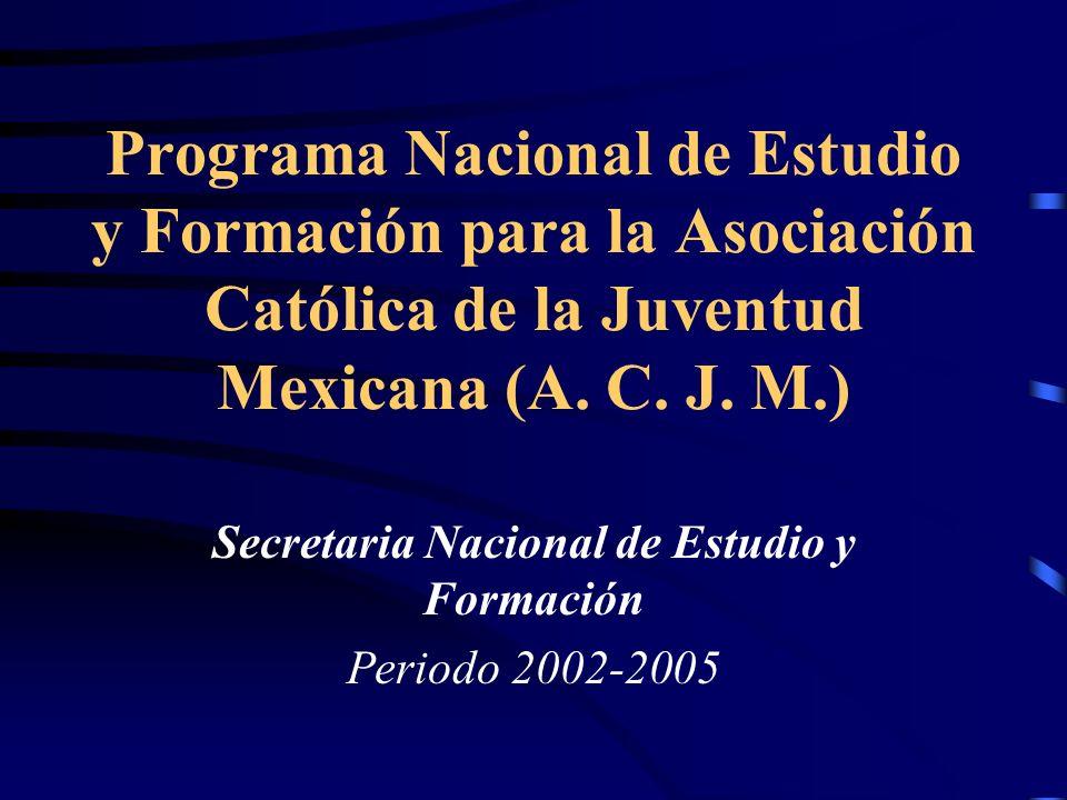 Programa Nacional de Estudio y Formación para la Asociación Católica de la Juventud Mexicana (A.