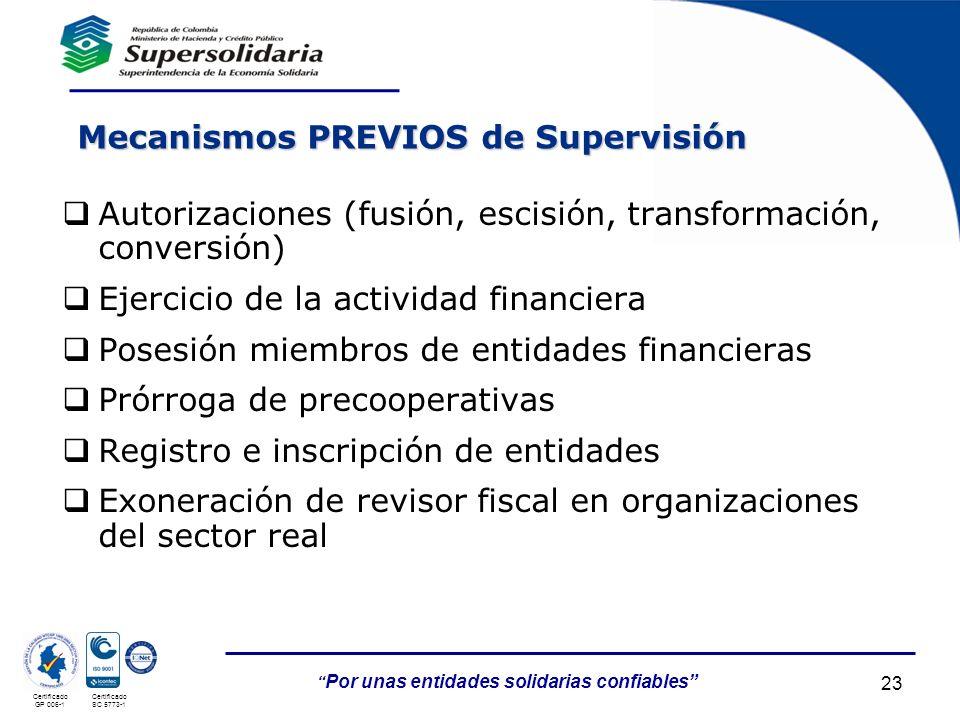 05/05/201423 Por unas entidades solidarias confiables Certificado GP 006-1 Certificado SC 5773-1 Mecanismos PREVIOS de Supervisión Autorizaciones (fus
