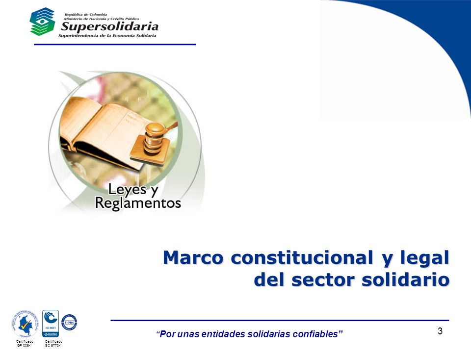 Certificado GP 006-1 Certificado SC 5773-1 3 Marco constitucional y legal del sector solidario
