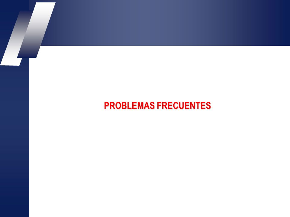 PROBLEMAS FRECUENTES