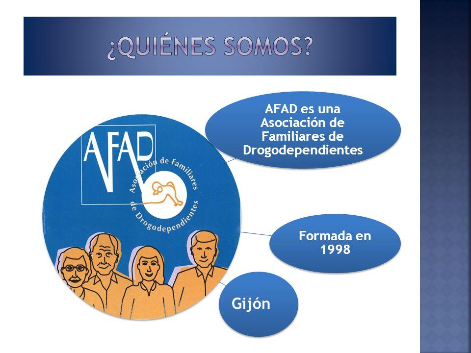 AFAD es una Asociación de Familiares de Drogodependientes Formada en 1998 Gijón