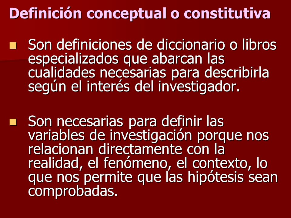 DEFINICIÓN DE VARIABLES Las variables pueden ser definidas en forma conceptual y operacional. Las variables pueden ser definidas en forma conceptual y