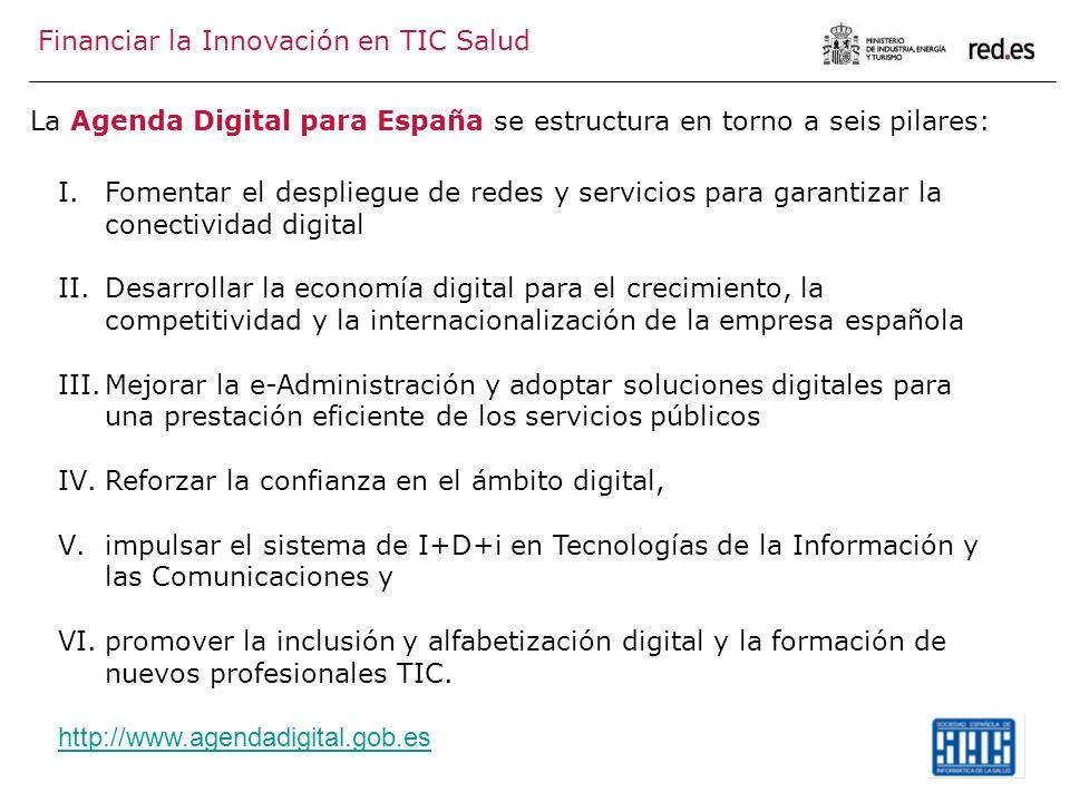 La Agenda Digital para España se estructura en torno a seis pilares: I.Fomentar el despliegue de redes y servicios para garantizar la conectividad digital II.Desarrollar la economía digital para el crecimiento, la competitividad y la internacionalización de la empresa española III.Mejorar la e-Administración y adoptar soluciones digitales para una prestación eficiente de los servicios públicos IV.Reforzar la confianza en el ámbito digital, V.impulsar el sistema de I+D+i en Tecnologías de la Información y las Comunicaciones y VI.promover la inclusión y alfabetización digital y la formación de nuevos profesionales TIC.