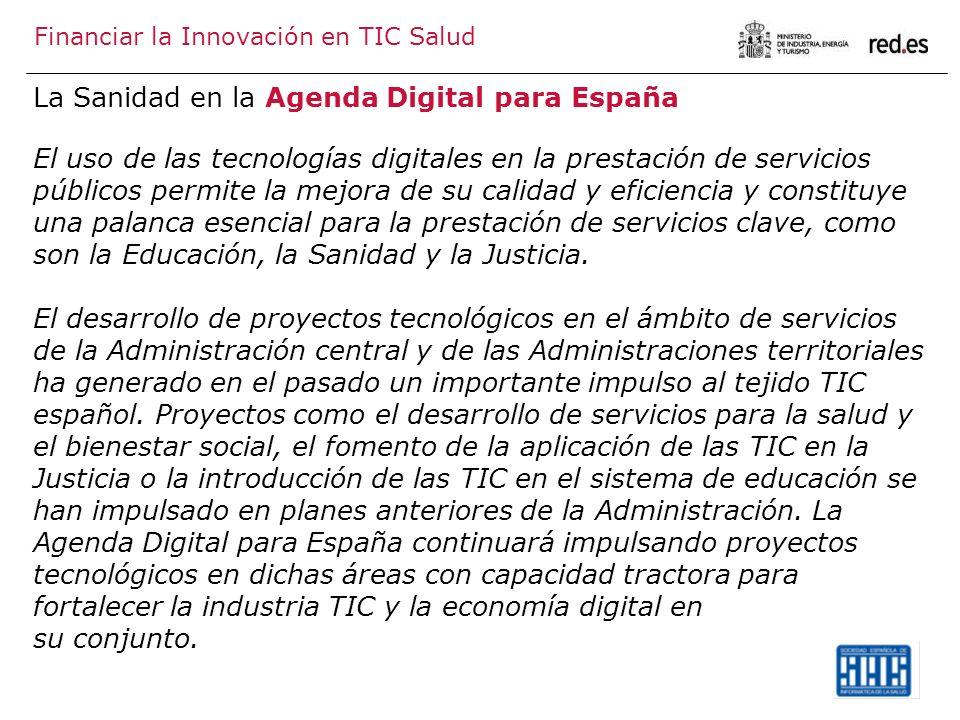 La Sanidad en la Agenda Digital para España El uso de las tecnologías digitales en la prestación de servicios públicos permite la mejora de su calidad