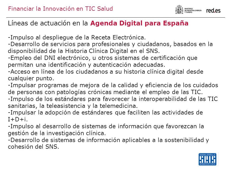 Líneas de actuación en la Agenda Digital para España -Impulso al despliegue de la Receta Electrónica. -Desarrollo de servicios para profesionales y ci