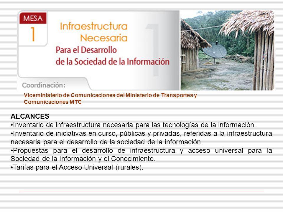 Viceministerio de Comunicaciones del Ministerio de Transportes y Comunicaciones MTC ALCANCES Inventario de infraestructura necesaria para las tecnolog