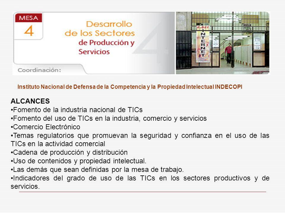 Instituto Nacional de Defensa de la Competencia y la Propiedad Intelectual INDECOPI ALCANCES Fomento de la industria nacional de TICs Fomento del uso