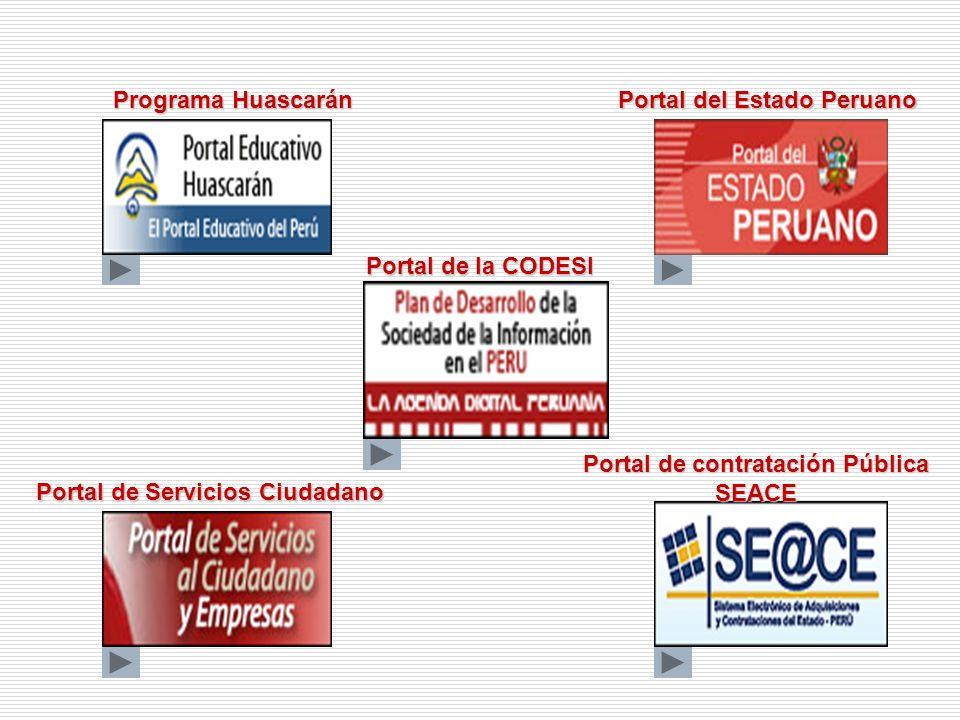 Programa Huascarán Portal del Estado Peruano Portal de la CODESI Portal de contratación Pública SEACE Portal de Servicios Ciudadano